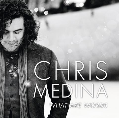 Chris Medina - What Are Words albumomslag