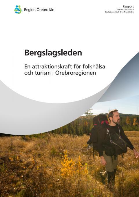 Bergslagsleden - En attraktionskraft för folkhälsa och turism i Örebroregionen