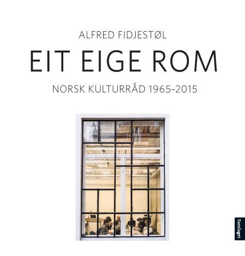 """Ny jubileumsbok om Norsk Kulturråd """"Eit eige rom. Norsk Kulturråd 1965 - 2015"""""""