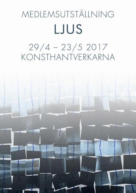 """MEDLEMSUTSTÄLLNING """"LJUS"""" PÅ KONSTHANTVERKARNA, STOCKHOLM"""