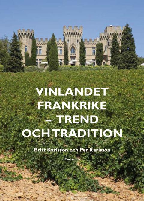 Vinlandet Frankrike – trend och tradition
