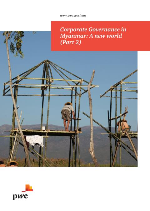 Corporate Governance in Myanmar: A new world (Part 2)