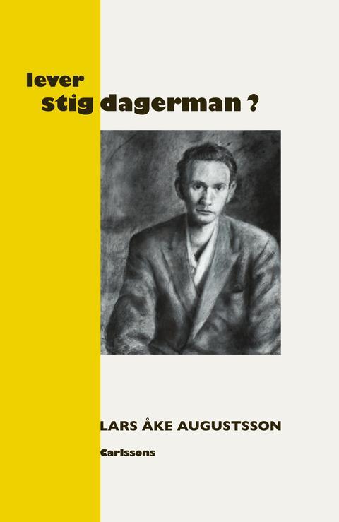 """60 år sedan Stig Dagermans död. Ny bok: """"Lever Stig Dagerman?"""""""