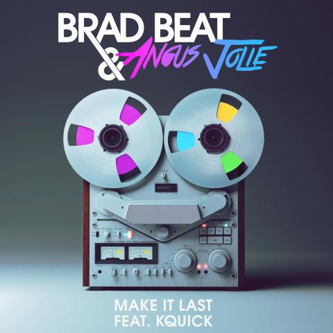 "Brad Beat & Angus Jolies debutsingle ""Make It Last"" (feat. KQuick) ute nå!"