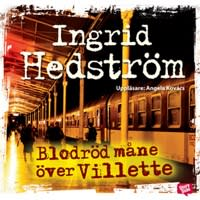 Anna recenserar: Blodröd måne över Villette av Ingrid Hedström