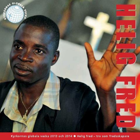 Kyrkornas globala vecka 2013 fokuserar på helig fred - nytt material skickas till 4 000 kyrkor