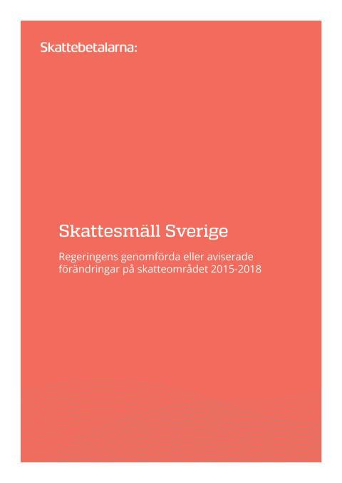 Skattesmäll Sverige 2015-2018 Regeringens genomförda eller aviserade förändringar på skatteområdet