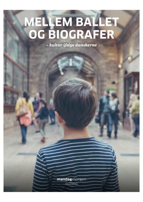 """Rapporten """"Mellem ballet og biografer – kultur ifølge danskerne."""""""