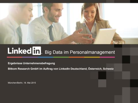 LinkedIn & Bitkom Research: Studie Big Data im Personalmanagement
