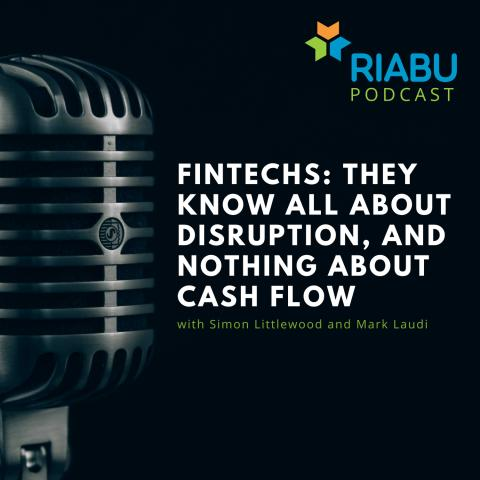 Fintechs: they know all about disruption, and nothing about cash flow