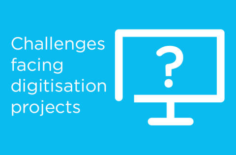 Challenges facing digitisation projects