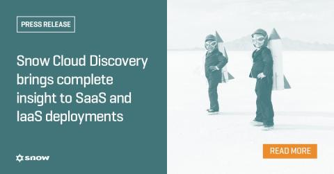 Snow launches Snow Cloud Discovery to provide unrivalled visibility of SaaS and IaaS usage and spend