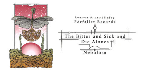 Förfallet Records - The Bitter and Sick and Die Alones + Nebulosa