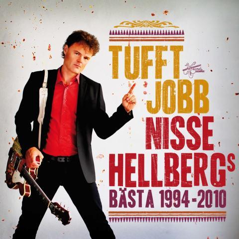 """""""Tufft Jobb – Nisse Hellbergs bästa 1994-2010"""" släpps 15 november 2010"""