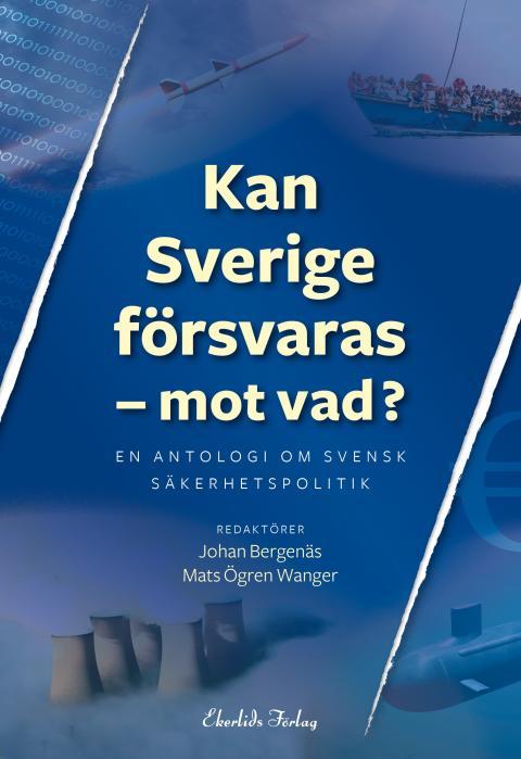 Omslag till boken Kan Sverige försvaras - mot vad?