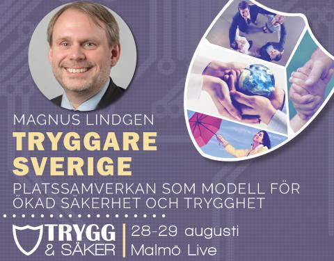 """Inbjudan till konferensen """"Trygg & Säker"""" i Malmö 28-29 augusti"""
