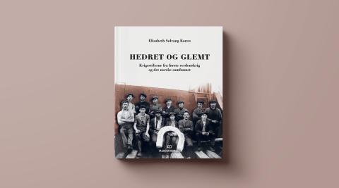 Hedret og glemt: første verdenskrig og norske krigsseilere