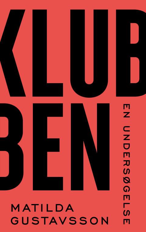 Nyhed på vej fra HarperCollins: KLUBBEN af Matilda Gustavsson
