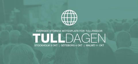 Tulldagarna i Stockholm och Göteborg.