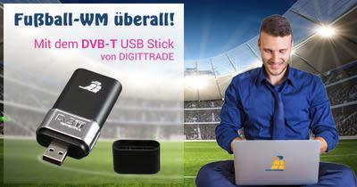 Mit dem DVB-T USB Stick von DIGITTRADE zur Fußball WM - überall und jederzeit kostenlos fernsehen.