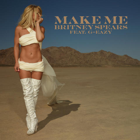 """Britney Spears """"Make Me..."""" featuring G-Eazy"""