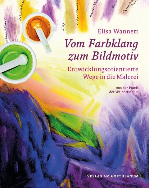 Cover Elisa Wannert Vom Farbklang zum Bildmotiv