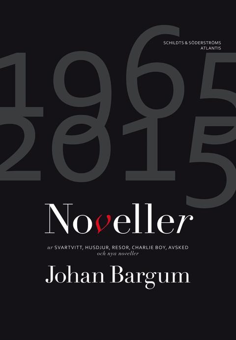Noveller 1965–2015 av Johan Bargum
