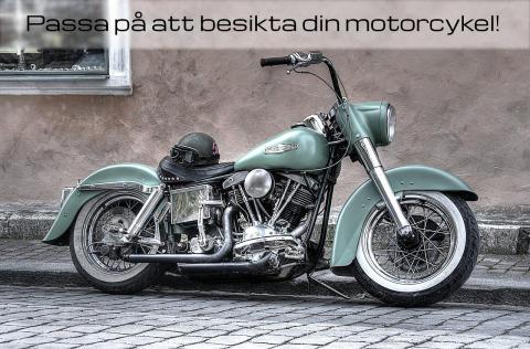 Passa på att besikta motorcykeln!