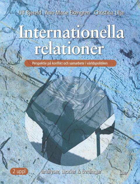 Internationella relationer - Perspektiv på konflikt och samarbete i världspolitiken