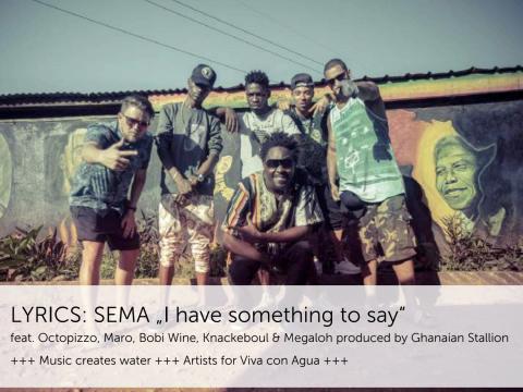 "LYRICS - Viva con Agua Allstars Premiere: Internationale HIP HOP KOLLABO ""SEMA - Say it!"""