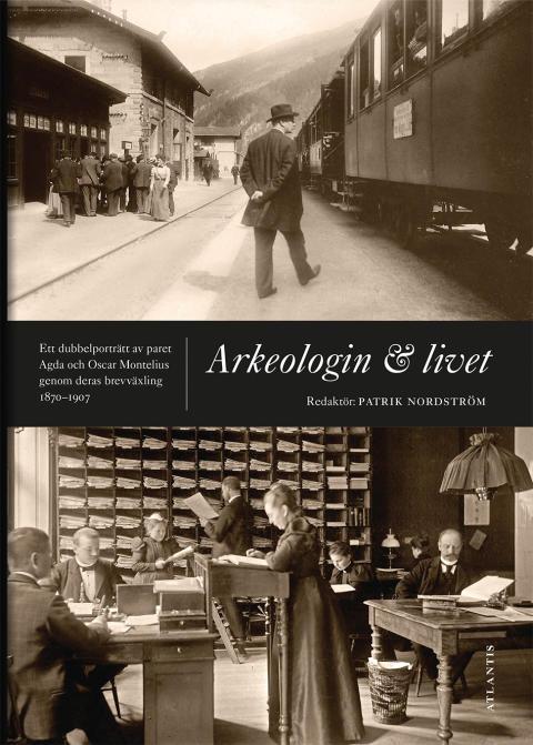 Arkeologin och livet av Partik Nordström (red.)