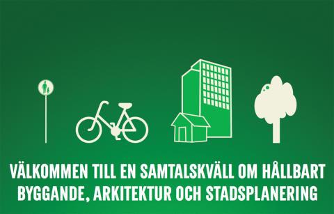 Inbjudan till samtalskväll om hållbart byggande och stadsplanering