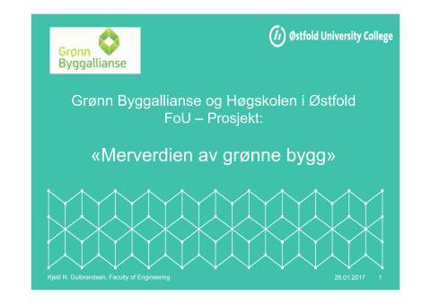 Innlegg: Merverdien av grønn bygg, kjetil Gulbrandsen, Høgskolen i Østfold 26.01.17