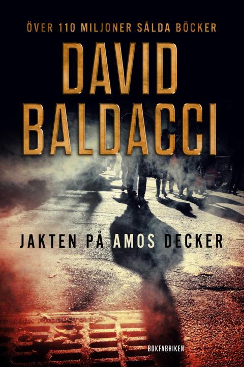 Jakten på Amos Decker av David Baldacci. Samsläpp med amerikansk utgåva.