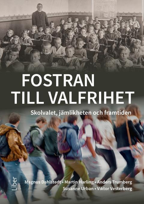Fostran till valfrihet - Skolvalet, jämlikheten och framtiden