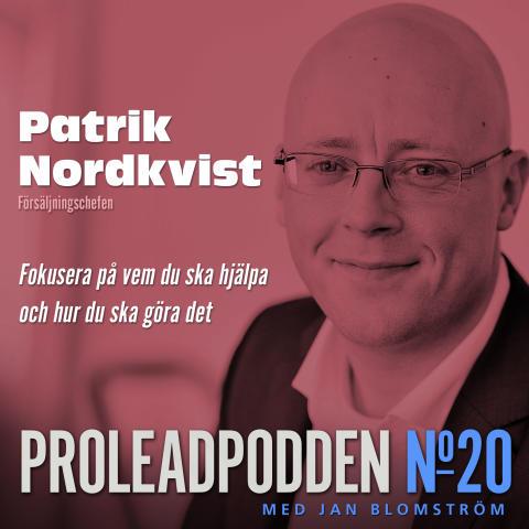 Proleadpodden #20 | Försäljningschefen Patrik Nordkvist