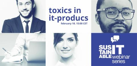 Toxics in IT-products - Webinar February 18, at 15.00-16.00CET