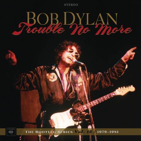 """Bob Dylan släpper """"Trouble No More""""– The Bootleg Series Vol. 13 / 1979-1981 den 3 november"""