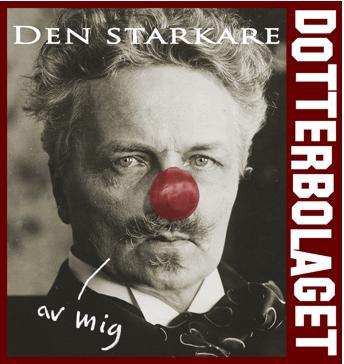 """Dotterbolaget: CLOWNER SPELAR STRINDBERGS """"DEN STARKARE"""""""