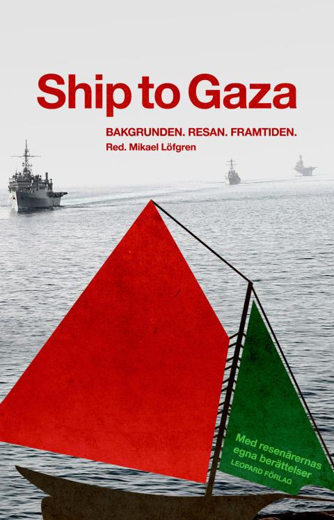 Ny bok om Ship to Gaza med resenärernas egna berättelser.