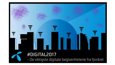 #Digital2017: Mot full 4G – startskudd for 5G
