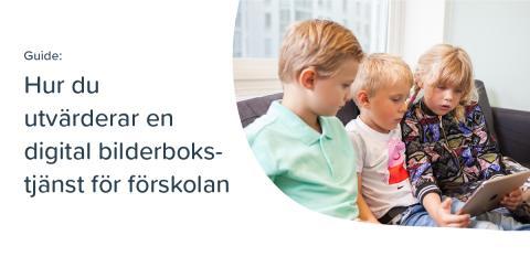 Guide: Hur du utvärderar en digital bilderbokstjänst för förskolan