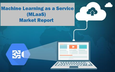 Know About Innovations in Machine Learning As A Service (MLaaS) Market to Achieve at CAGR of +45% By 2023