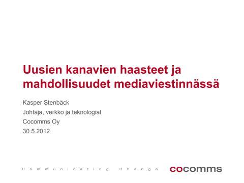 Kasper Stenbäckin esitys Mynewsdeskin aamiaisseminaarissa 30.5. (Cocomms)