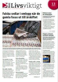 Falska sedlar i omlopp när de gamla fasas ut till årsskiftet