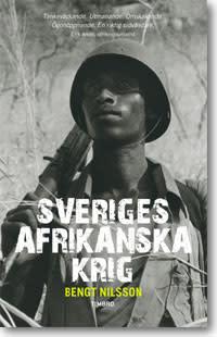 Sveriges afrikanska krig av Bengt Nilsson - boken som avslöjar hur svenskt bistånd finansierar krig och diktaturer