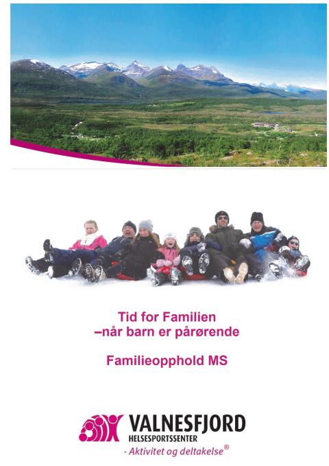 Familieopphold voksne - MS