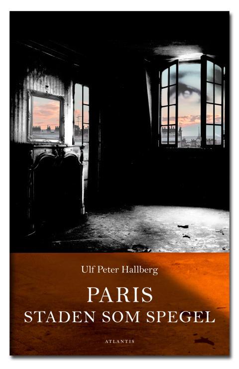 Paris – staden som spegel av Ulf Peter Hallberg
