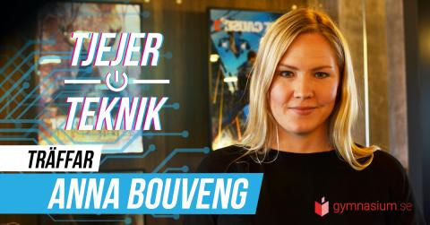 Del 2: Tjejer och Teknik: Anna Bouveng