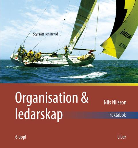 Organisation och ledarskap - Styr rätt i en ny tid